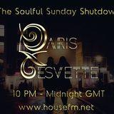 The Soulful Sunday Shutdown : Show 1 with Paris Cesvette on www.Housefm.net