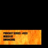 Podcast #033 Mixed By DmønCøre