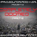 DJ Ash - Completely Doomed Part 8 On HardSoundRadio-HSR