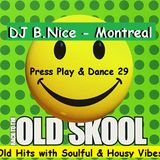 DJ B.Nice - Montreal - Press Play & Dance 29 (PARTY MIX: Remember These OLD HITS ?? SOULFUL Vibe)