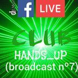 LMAF CLUB HANDS_UP(broadcast nº7)