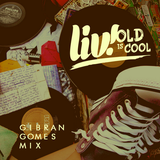 OLD IS COOL | Gibran Gomes Mix