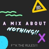 A Mix About Nothing!! - 15/02/2019