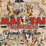 Mai Tai Transmission - Episode Thirty-Two
