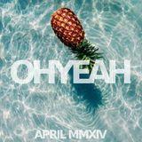 OHYEAH's Favorite Ten - April MMXIV Mix