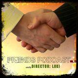 Friends Podcast Vol.23 feat Director: Loki
