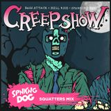 SPNKNG DOG THE CREEPSHOW MIX - SQUATTERS