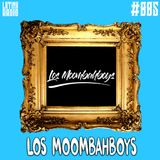 LATINX RADIO 005 - LOS MOOMBAHBOYS