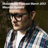 Moodmusic Podcast March 2013 - Maurice Aymard - Love Someone Mix