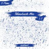 Throwback Mix - 3.5 - @dprime0