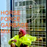 HORSE FORCE GARBAGE MIX