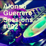 Alonso Guerrero Sessions #002 House DTB Mix Show