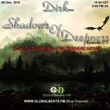 Dirk pres. Shadows Of Deepness 073 (4th Dec. 2015) on Globalbeats.FM (Blue Channel)