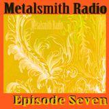Metalsmith Radio Episode 7