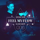 JOERJUNIOR - Feel My Flow (Radio Show) 006 [Guest: Gabriel B]