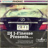 DJ J-Finesse Presents...Sound Destinations V.68 (Easter Weekend Mix 2018)!!!