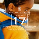 Beat Mecca Radio Vol. 17 - Mixed by @Arzito_ - Powered by WorldwideMixtapes.com