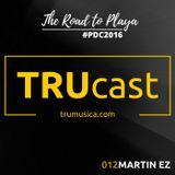 TRUcast 012 - Martin EZ