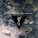 Horae Obscura CIV ∴ Malo mori quam foedari