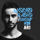 Liquid Radio Show : Episode#20 - ARI