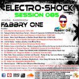Fabbry One - Electro Shock Session 085 RadioShow2018