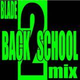 Dj Blade - Back2School Mix