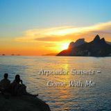 Arpoador Sunsets - Come With Me