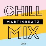 CHILL MIX 2018 - Martinbeatz