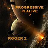 Progressive Is Alive 7 - ROGER Z