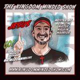 Kingdom Minded Show Ep 245