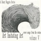 Art Imitating Art, Volume V: Cover Songs from the Crates | A Dusty Nuggets Series