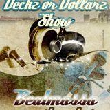 The Deckz or Dollarz  Show - Episode 48