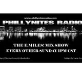 THE E.MILES! MIX SHOW! AIRED ON PHILLYNITESRADIO ON 7/12/15