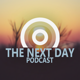 The Next Day Podcast #29