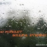 DJ KOROLEV -=SOULFUL EVENING=-