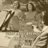 WhatAboutBreaks? No. 159