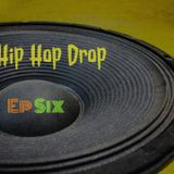 The Hip Hop Drop - Episode 6