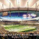 ShuSha Podcast #37 World Cup 2014 Edition Mixed By DJ Chimino