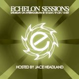 Jace Headland - Echelon Sessions 063