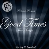 R3wind Presents: Good Times
