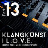 KlangKunst - I L.O.V.E. (Best of Deep- & Tech-House 2012-2013) Part 13