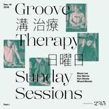 Groove Therapy Sunday Sessions Part I  / w. Blues Lee, Doc Morris, Ken Okuda, Mixed Moods