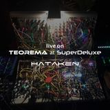 HATAKEN - Live on Teorema at Super Deluxe