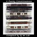 A Funky Consciousness