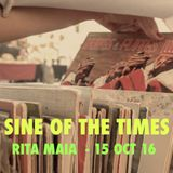 Sine Of The Times - Rita Maia - 14 Oct 16