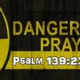 Dangerous Prayers PART 1 (1/31/16)