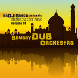 haDJiSmion presents Kaleidoscope Music Volume 10: Bombay Dub Orchestra