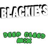 Blackie's deep bleed mix