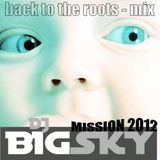 DJ BIGsky - back to the roots mix PROMO/LIVE *trance and progressive house