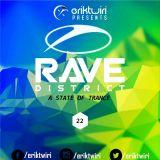 ERIK TWIRI - RAVE DISTRICT #022 (A STATE OF TRANCE)